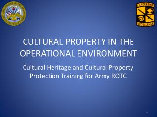 CULTURAL PROPERTY IN THE OPERATIONAL ENVIRONMENT