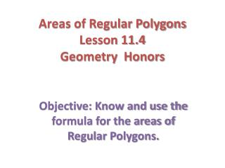 Areas of Regular Polygons Lesson 11.4 Geometry  Honors