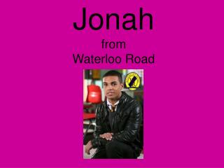 Jonah  from  Waterloo Road