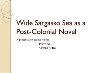 Wide Sargasso Sea as a Post-Colonial Novel
