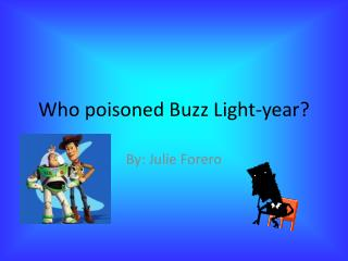 Who poisoned Buzz Light-year?