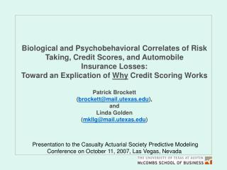 Presentation to the Casualty Actuarial Society Predictive Modeling  Conference on October 11, 2007, Las Vegas, Nevada