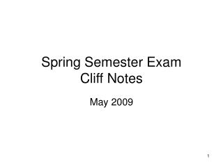 Spring Semester Exam Cliff Notes