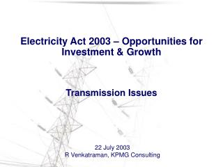 Electricity Act 2003 – Opportunities for Investment & Growth