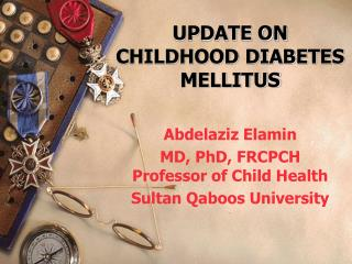 UPDATE ON CHILDHOOD DIABETES MELLITUS