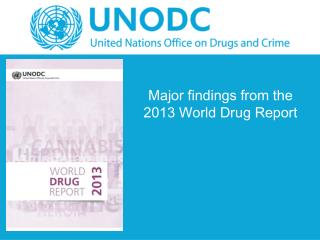 Major findings from the 2013 World Drug Report