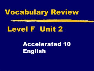 Vocabulary Review  Level F  Unit 2