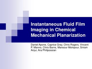Instantaneous Fluid Film Imaging in Chemical Mechanical Planarization