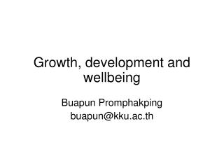 Growth, development and wellbeing