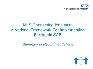 NHS Connecting for Health  A National Framework For Implementing Electronic SAP  Summary of Recommendations