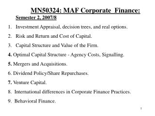 MN50324: MAF Corporate  Finance:  Semester 2, 2007/8 Investment Appraisal, decision trees, and real options. Risk and Re
