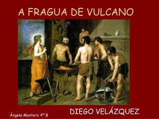 A FRAGUA DE VULCANO