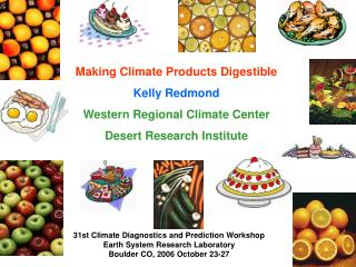 Making Climate Products Digestible Kelly Redmond Western Regional Climate Center
