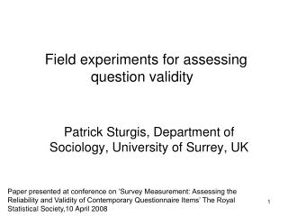 Field experiments for assessing question validity