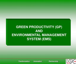 GREEN PRODUCTIVITY (GP) AND ENVIRONMENTAL MANAGEMENT SYSTEM (EMS)