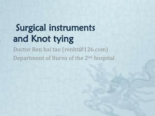 Surgical instruments and Knot tying