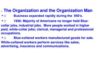 Ø The Organization and the Organization Man o Business expanded rapidly during the  950's.