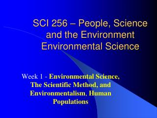 SCI 256 – People, Science and the Environment Environmental Science