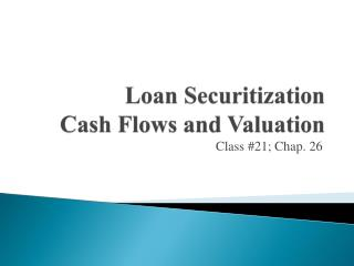 Loan Securitization Cash Flows and Valuation