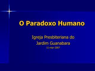 O Paradoxo Humano