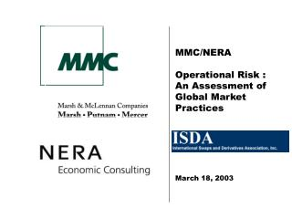 MMC/NERA Operational Risk :   An Assessment of Global Market Practices March 18, 2003