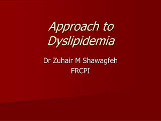 Approach to Dyslipidemia