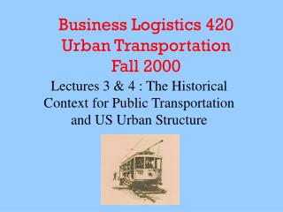 Business Logistics 420 Urban Transportation Fall 2000
