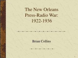 The New Orleans  Press-Radio War:  1922-1936