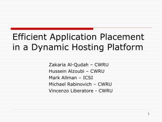 Efficient Application Placement in a Dynamic Hosting Platform