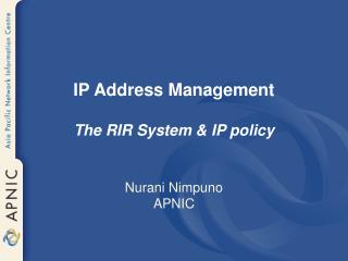 IP Address Management  The RIR System & IP policy
