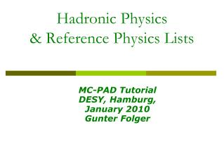 Hadronic Physics  & Reference Physics Lists