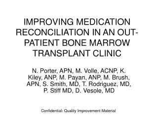 IMPROVING MEDICATION RECONCILIATION IN AN OUT-PATIENT BONE MARROW TRANSPLANT CLINIC