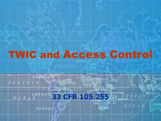 TWIC and Access Control