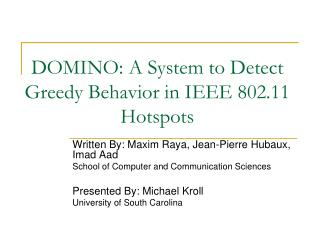 DOMINO: A System to Detect Greedy Behavior in IEEE 802.11 Hotspots