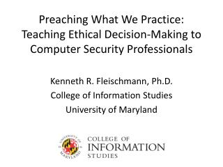 Preaching What We Practice: Teaching Ethical Decision-Making to Computer Security Professionals