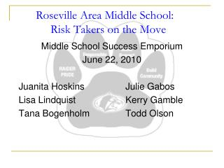 Roseville Area Middle School:  	     Risk Takers on the Move