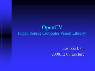 OpenCV (Open Source Computer Vision Library)