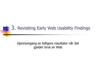 3.  Revisiting Early Web Usability Findings