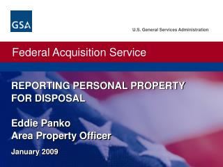 REPORTING PERSONAL PROPERTY  FOR DISPOSAL Eddie Panko Area Property Officer