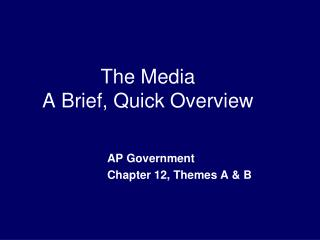 The Media A Brief, Quick Overview