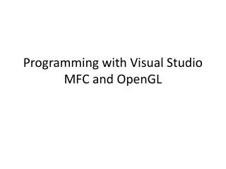 Programming with Visual Studio MFC and OpenGL