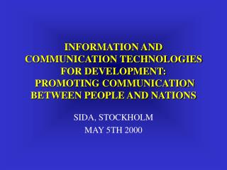 INFORMATION AND COMMUNICATION TECHNOLOGIES FOR DEVELOPMENT:  PROMOTING COMMUNICATION BETWEEN PEOPLE AND NATIONS