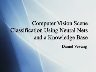 Computer Vision Scene Classification Using Neural Nets and a Knowledge Base