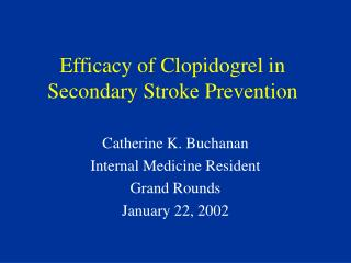 Efficacy of Clopidogrel in Secondary Stroke Prevention