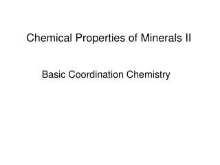 Chemical Properties of Minerals II