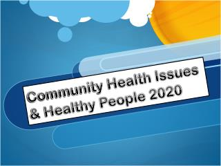 Community Health Issues & Healthy People 2020