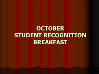 OCTOBER  STUDENT RECOGNITION BREAKFAST