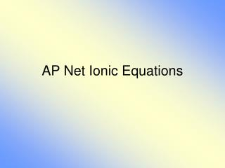 AP Net Ionic Equations