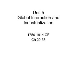 Unit 5  Global Interaction and Industrialization