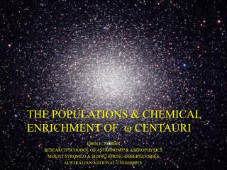 THE POPULATIONS & CHEMICAL  ENRICHMENT OF   w  CENTAURI